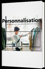 Personnalisation : Cinq méthodes pour mieux satisfaire les attentes des clients