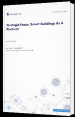 Strategic focus : smart buildings as a platform