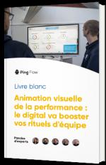 Animation visuelle de la performance : le digital va booster vos rituels d'équipe