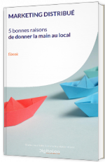 Marketing distribué - 5 bonnes raisons de donner la main au local