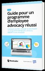 Guide pour un programme d'employee advocacy réussi