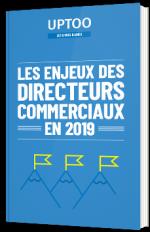 Les enjeux des directeurs commerciaux en 2019