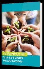 Les 15 points clés sur le fonds de dotation