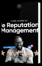 Guide complet sur le Reputation Management