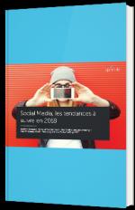 Social Media, les tendances à suivre en 2018