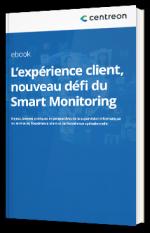 L'expérience client, nouveau défi du Smart Monitoring