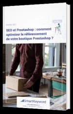 SEO et Prestashop : comment optimiser le référencement de votre boutique Prestashop ?