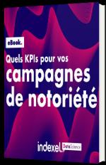 Quels KPIs pour vos campagnes de notoriété ?
