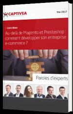 Au-delà de Magento et Prestashop : comment développer son entreprise e-commerce ?