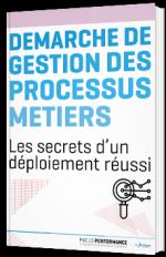 Démarche de gestion de processus métiers : les secrets d'un déploiement réussi