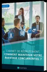 Cabinet de recrutement, comment maintenir votre avantage concurrentiel ?