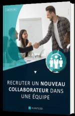 Recruter un nouveau collaborateur dans une équipe