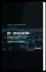 L'erp et la digitalisation : la bonne formule pour optimiser la gestion de votre poste client
