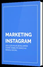 Marketing Instagram : les clés pour développer votre visibilité grâce au réseau social