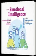 Intelligence Émotionnelle : quand l'expérience client génère de la valeur ajoutée