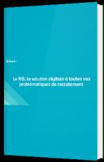 Le RIS, la solution digitale à toutes vos problématiques de recrutement