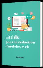 Le guide pour la rédaction d'articles web