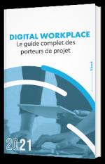 Digital Workplace : Le guide des porteurs de projet