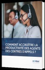 Comment accroître la productivité des agents des centres d'appels ?