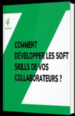Comment développer les soft skills de vos collaborateurs ?