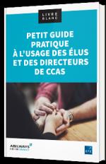 Petit guide pratique à l'usage des élus et directeurs de CCAS