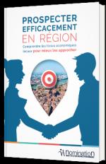 Prospecter efficacement en région : Comprendre les tissus économiques locaux pour mieux les approcher