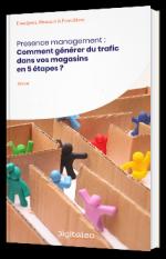 Presence management : Comment générer du trafic dans vos magasins en 5 étapes ?