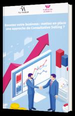 Boostez votre business : mettez en place une approche de Consultative Selling ?