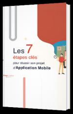Les7 étapes clés pour réussir son projet d'Application Mobile
