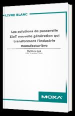 Les solutions de passerelle IIoT nouvelle génération qui transforment l'industrie manufacturière