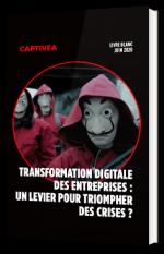 Transformation digitale des entreprises : un levier pour triompher des crises ?