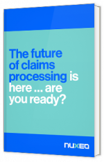 The future of claims processing is here... Are you ready?