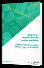 Impacts et incertitudes de la crise sanitaire - Adapter votre prévention pour protéger vos salariés