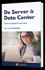 De Server vers Data Center : votre migration pas à pas