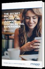 La recette secrète pour créer une Ultimate Digital Retail Experience