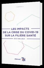Les impacts de la crise du Covid-19 sur la filière santé