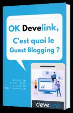 OK Develink, C'est quoi le Guest Blogging ?
