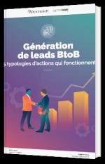 Génération de leads BtoB - 5 typologies d'actions qui fonctionnent