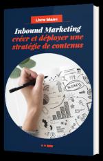 Inbound Marketing - Créer et déployer une stratégie de contenus
