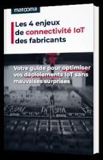 Les 4 enjeux de connectivité IoT des fabricants