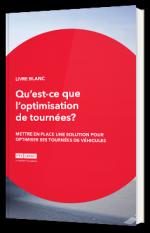 Qu'est-ce que l'optimisation de tournées ? - Edition 2020