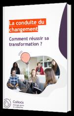 La conduite du changement - Comment réussir sa transformation ?