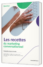 Les recettes du marketing conversationnel