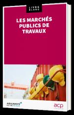 Les marchés publics de travaux