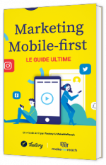 Marketing mobile-first - le guide ultime