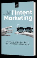 Guide complet sur l'Intent Marketing