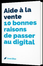 Aide à la vente - 10 bonnes raisons de passer au Digital
