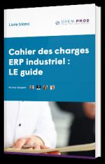 Cahier des charges ERP industriel : LE guide