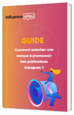 Comment autoriser une marque à promouvoir mes publications Instagram ?