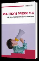 Relations presse 2.0 - Une nouvelle manière de communiquer